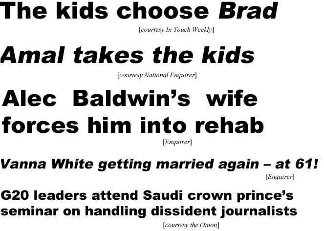The kids choose Brrad (In Touch Weekly); Amal takes the