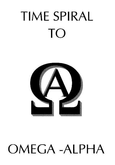[Time Spiral into Omega-Alpha]