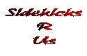 Sidekicks R Us!!!