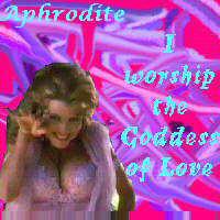 I worship Aphrodite